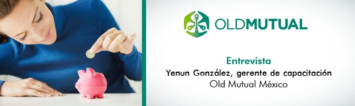 Entrevista con Yenun González, gerente de capacitación de Old Mutual México